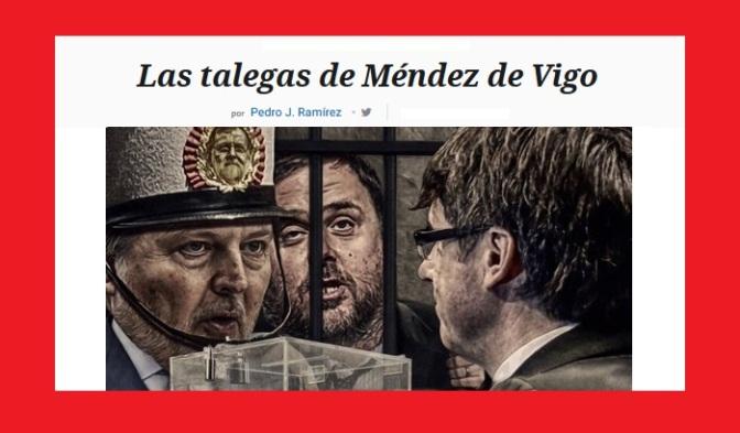 Las talegas de Méndez de Vigo (o como remunerar a los golpistas). -Pedro J. Ramirez/El Español-