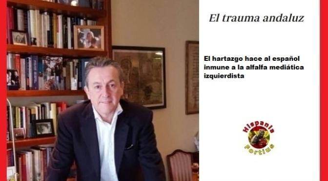 El trauma andaluz  -Hermann Tertsch/ABC-   –